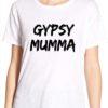 Gypsy Mumma tee